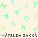 MATSUDA ZAKKA