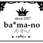 ba*ma-no バマーノ